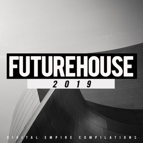 Digital Empire Records - Future House 2019
