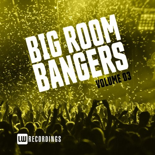 LW Recordings - Big Room Bangers Vol. 03