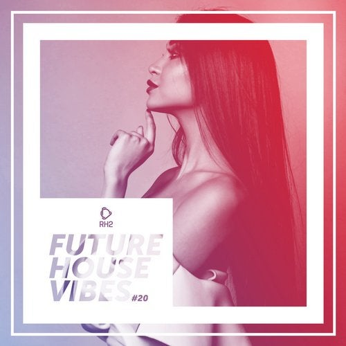 RH2 - Future House Vibes Vol. 20
