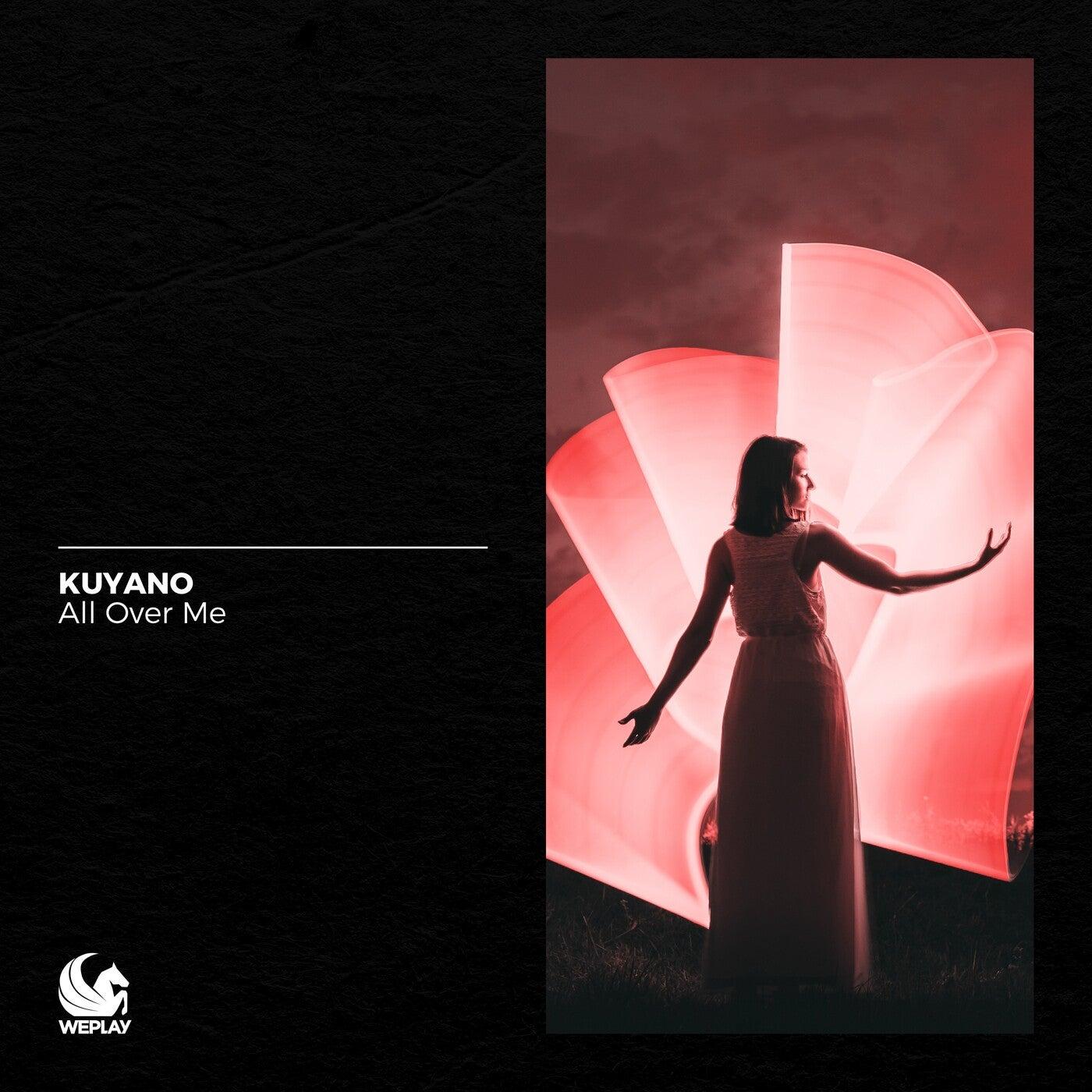Kuyano - All Over Me